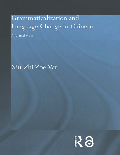 Grammaticalization and Language Change in Chinese