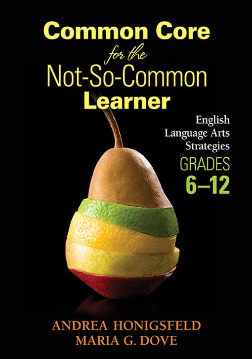 Common Core for the Not-So-Common Learner, Grades 6-12