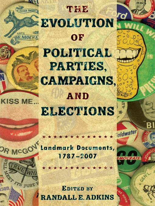 The Evolution of Political Parties, Campaigns, and Elections