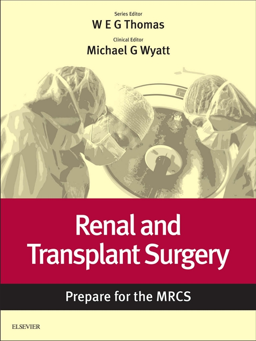 Renal and Transplant Surgery: Prepare for the MRCS