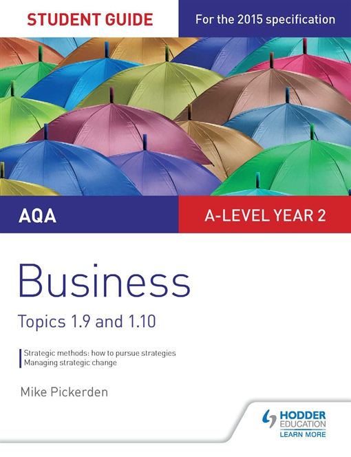 AQA A-level Business Student Guide 4: Topics 1.9-1.10