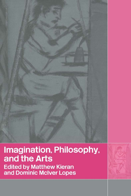 Imagination, Philosophy and the Arts