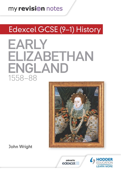 My Revision Notes: Edexcel GCSE (9-1) History: Early Elizabethan England, 1558–88