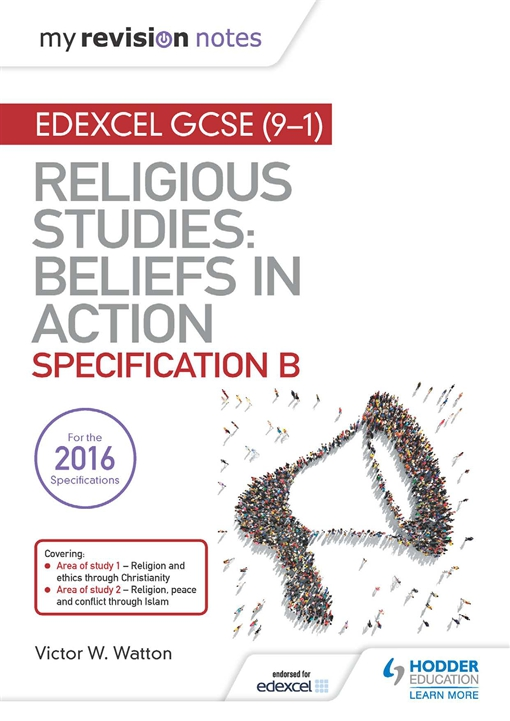 My Revision Notes Edexcel Religious Studies for GCSE (9-1): Beliefs in Action (Specification B)