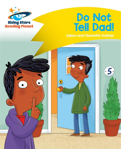 Reading Planet - Do Not Tell Dad - Yellow: Comet Street Kids