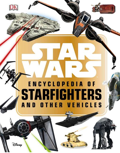 Star Wars™ Encyclopedia of Starfighters and Other Vehicles, (EPUB3)