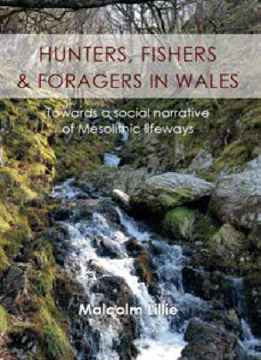 Hunters, Fishers and Foragers in Wales