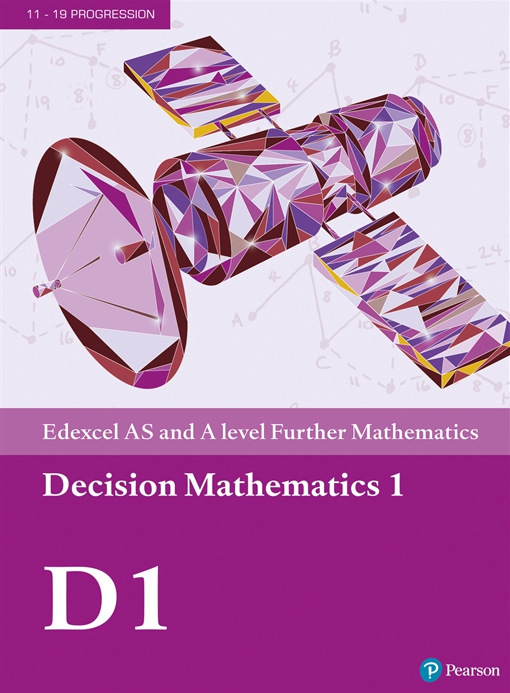 Edexcel AS and A level Further Mathematics Decision Mathematics 1