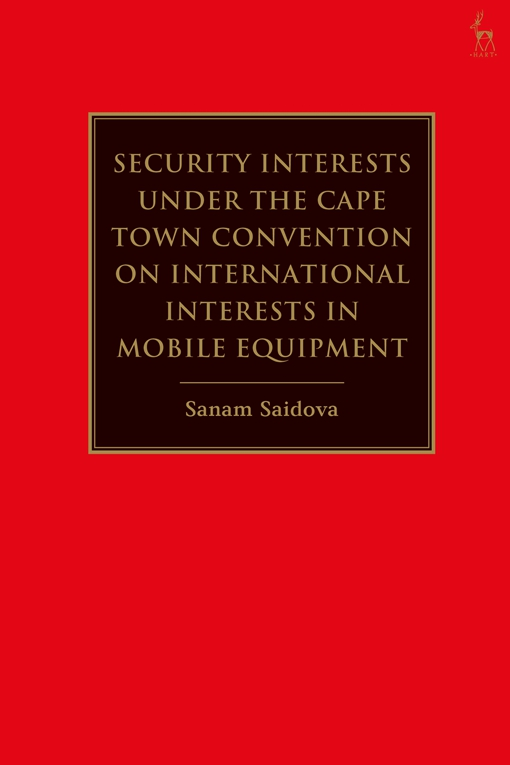 Security Interests under the Cape Town Convention on International Interests in Mobile Equipment