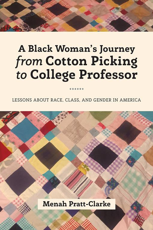 A Black Woman's Journey from Cotton Picking to College Professor