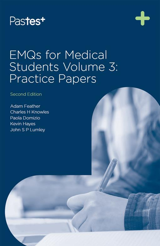 EMQs for Medical Students Volume 3: Practice Papers