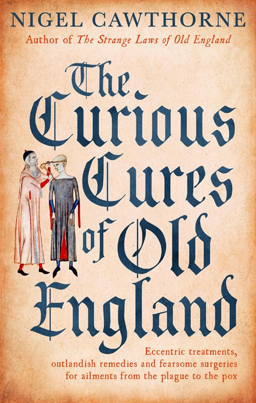 The Curious Cures Of Old England