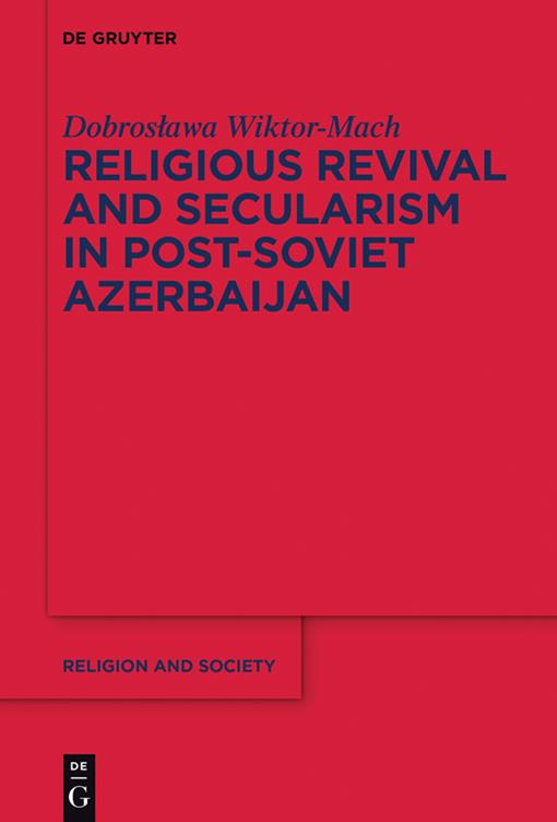 Religious Revival and Secularism in Post-Soviet Azerbaijan