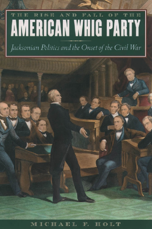 The Rise and Fall of the American Whig Party