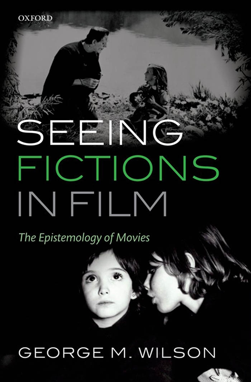 Seeing Fictions in Film