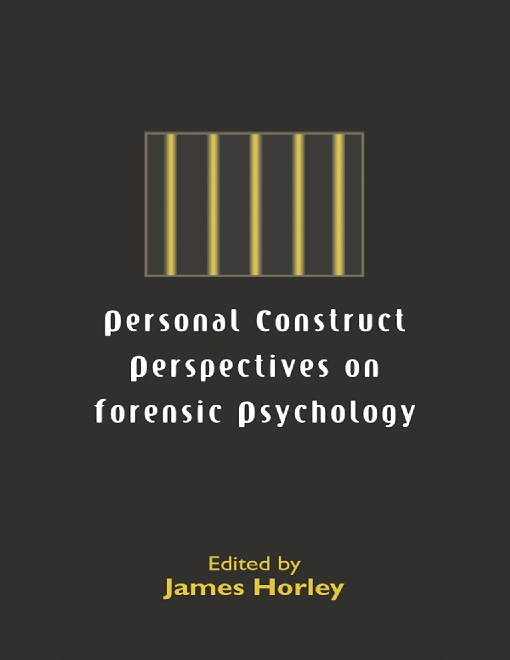 Personal Construct Perspectives on Forensic Psychology