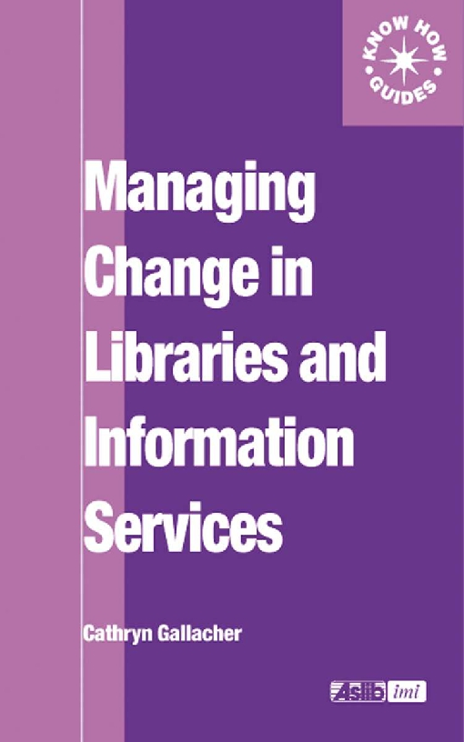 Managing Change in Libraries and Information Services