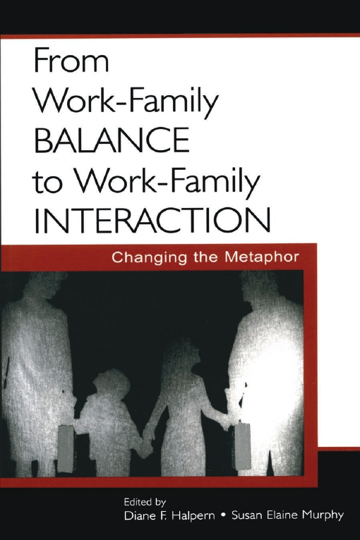 From Work-Family Balance to Work-Family Interaction