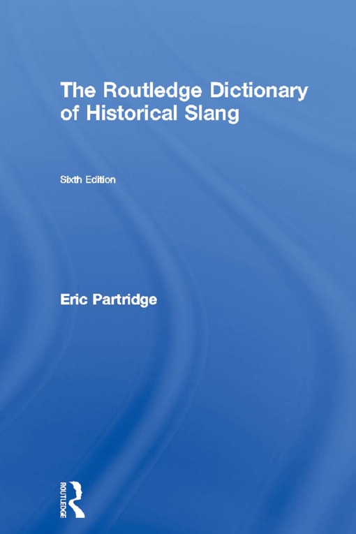 Routledge Dictionary of Historical Slang