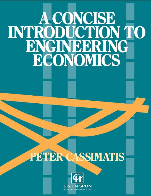 A Concise Introduction to Engineering Economics