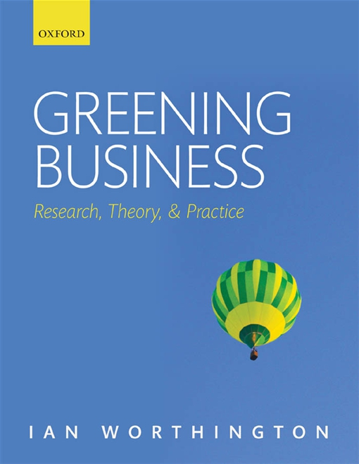 Greening Business: Research, Theory, and Practice