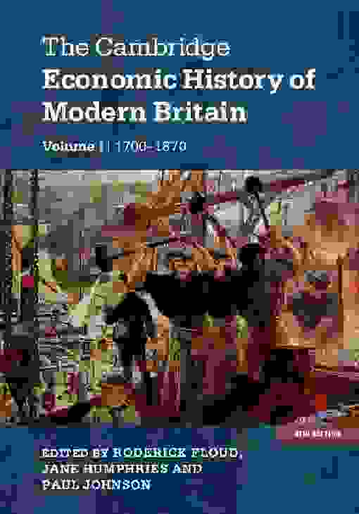 The Cambridge Economic History of Modern Britain: Volume 1, Industrialisation, 1700–1870