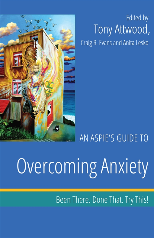 An Aspie's Guide to Overcoming Anxiety