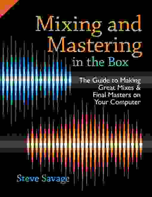Mixing and Mastering in the Box