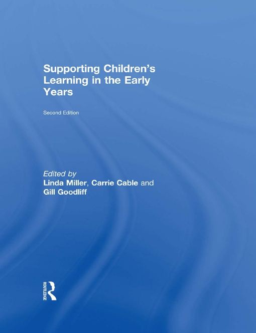 Supporting Children's Learning in the Early Years, 2nd Edition