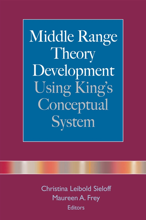 Middle Range Theory Development Using King's Conceptual System