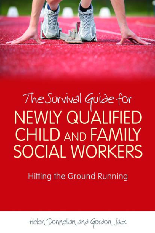 The Survival Guide for Newly Qualified Child and Family Social Workers