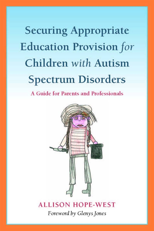 Securing Appropriate Education Provision for Children with Autism Spectrum Disorders