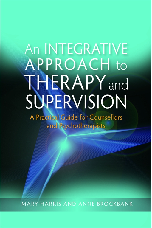 An Integrative Approach to Therapy and Supervision