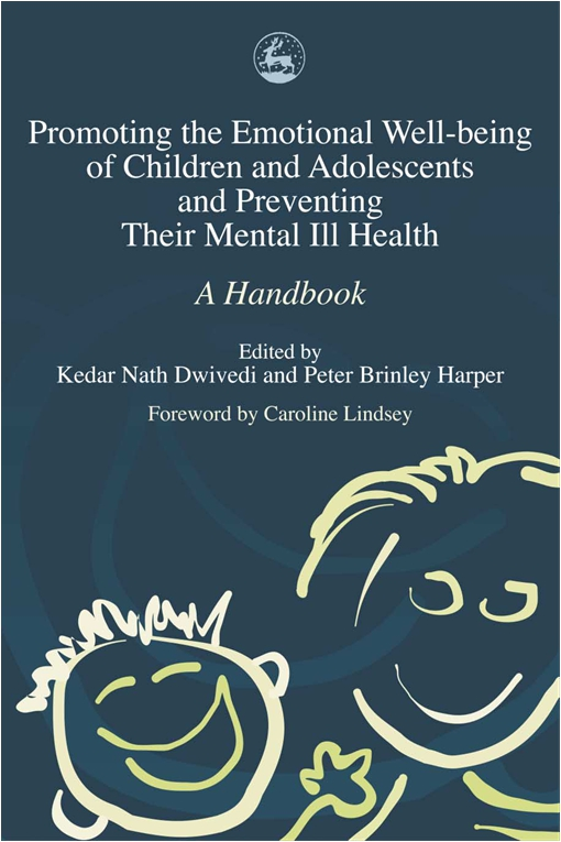 Promoting the Emotional Well Being of Children and Adolescents and Preventing Their Mental Ill Health