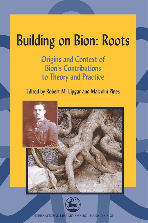 Building on Bion: Roots