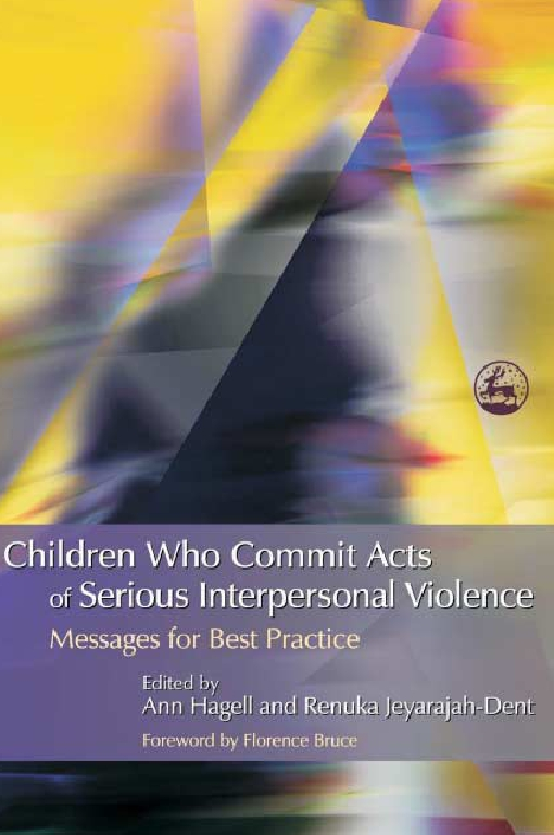 Children Who Commit Acts of Serious Interpersonal Violence