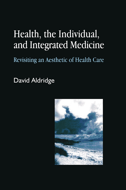 Health, the Individual, and Integrated Medicine