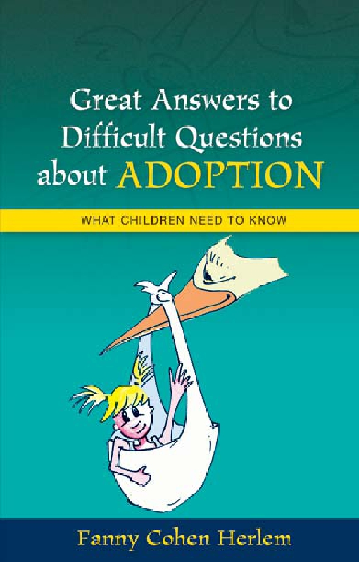 Great Answers to Difficult Questions about Adoption