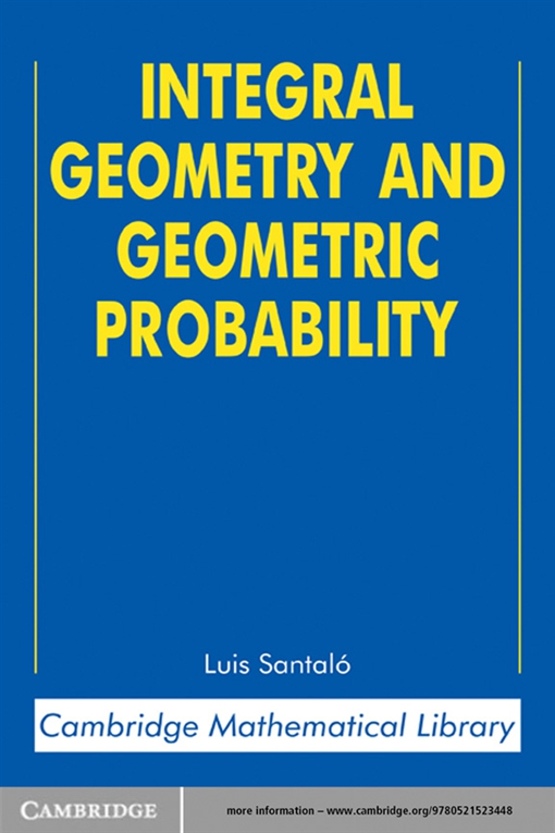 Integral Geometry and Geometric Probability