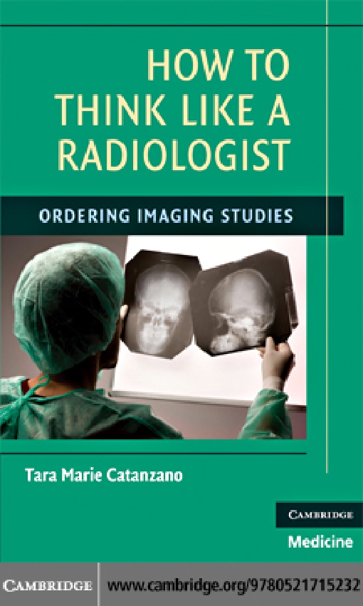 How to Think Like a Radiologist