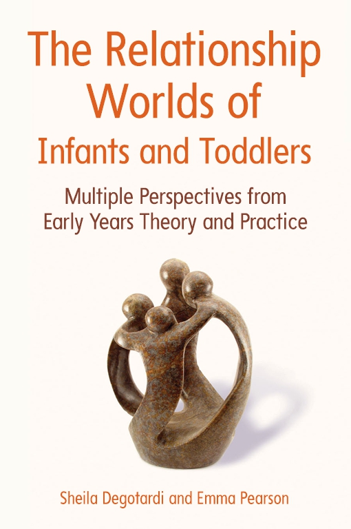 The Relationship Worlds Of Infants And Toddlers