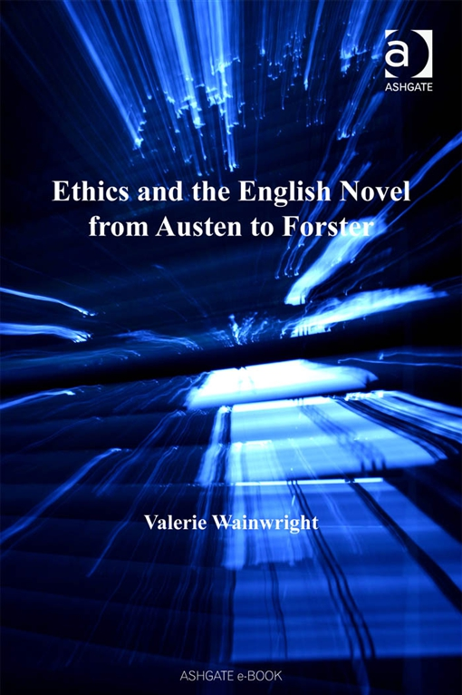 Ethics and the English Novel from Austen to Forster