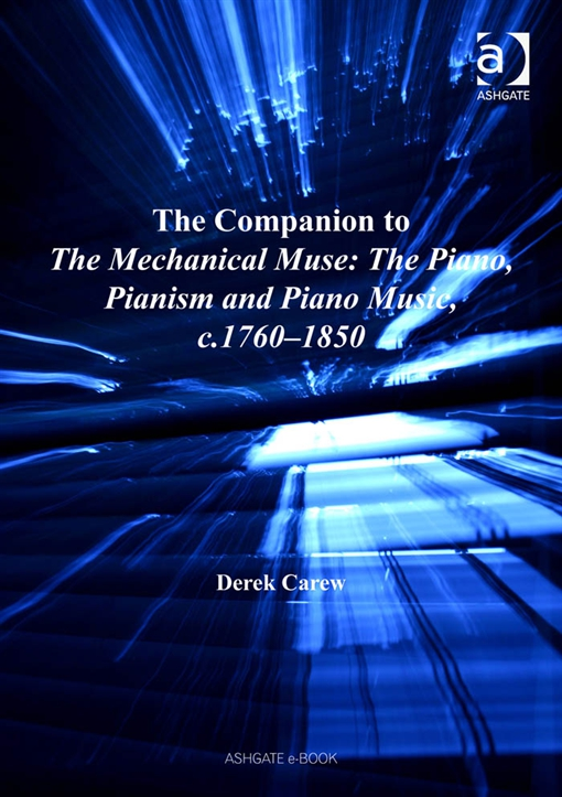 The Companion to The Mechanical Muse: The Piano, Pianism and Piano Music, c.1760?1850