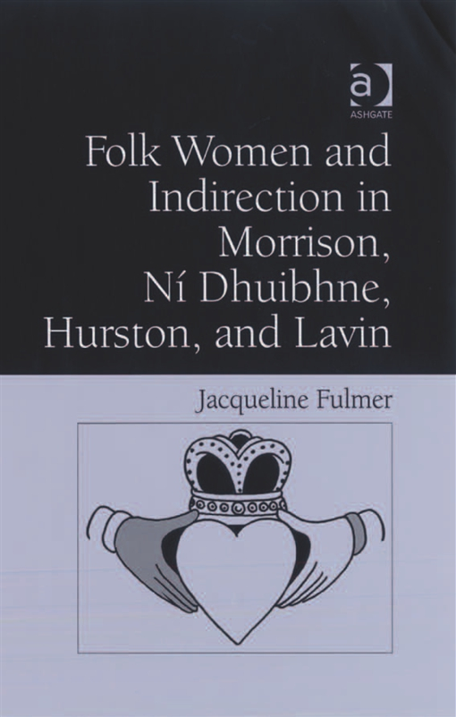Folk Women and Indirection in Morrison, Ni Dhuibhne, Hurston, and Lavin