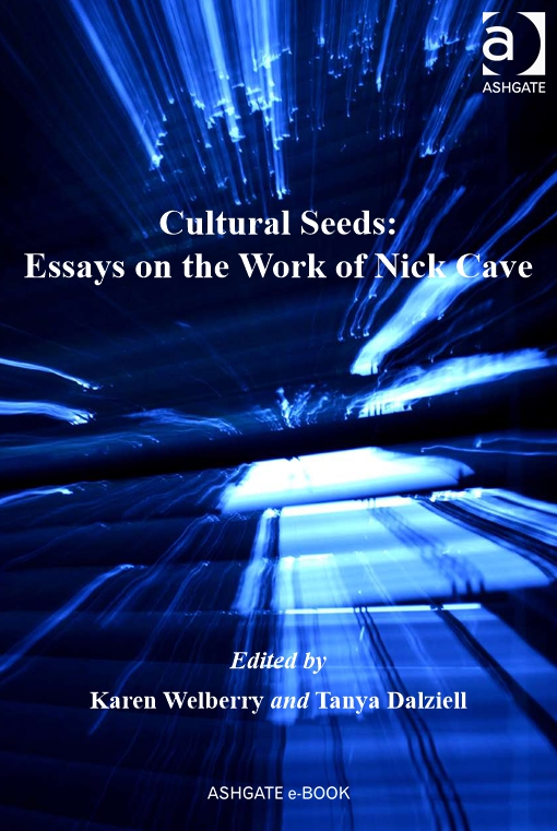 Cultural Seeds: Essays on the Work of Nick Cave