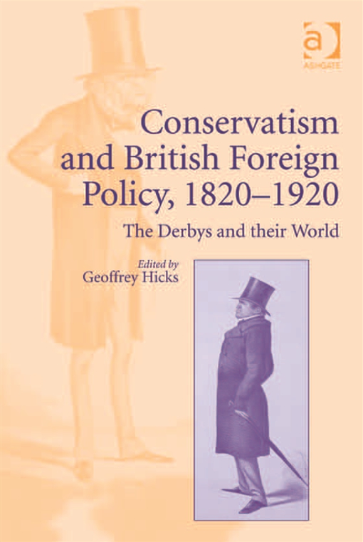 Conservatism and British Foreign Policy, 1820?1920