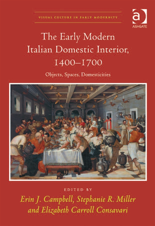 The Early Modern Italian Domestic Interior, 1400?1700