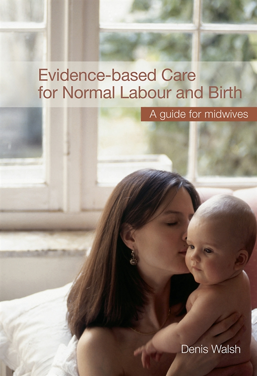 Evidence-based Care for Normal Labour and Birth