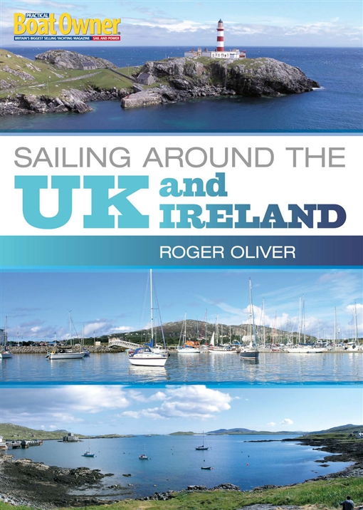 Practical Boat Owner's Sailing Around the UK and Ireland