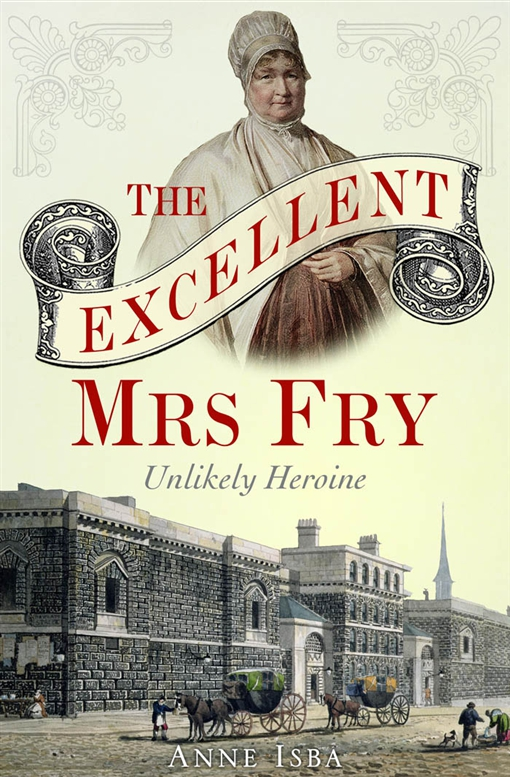 The Excellent Mrs Fry